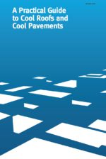 A Practical Guide to Cool Roofs and Cool Pavements